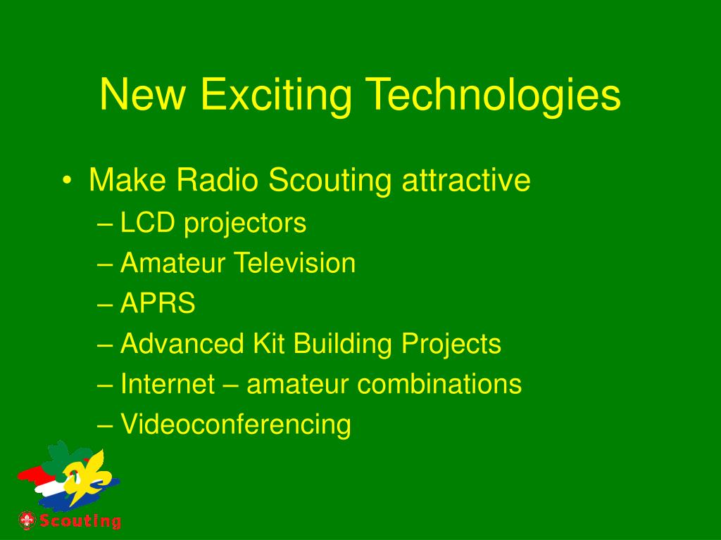New Exciting Technologies