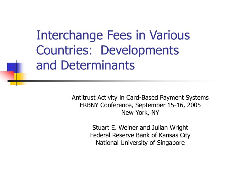 Interchange fees in various countries developments and determinants