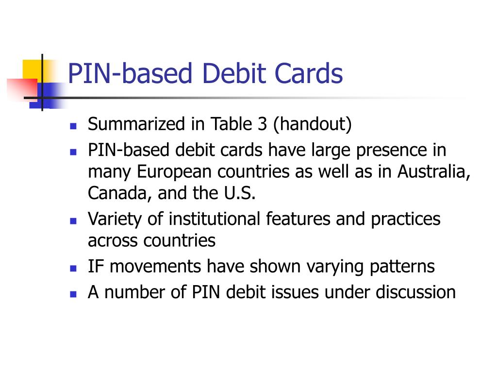 PIN-based Debit Cards