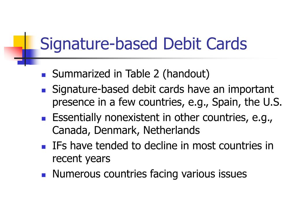 Signature-based Debit Cards