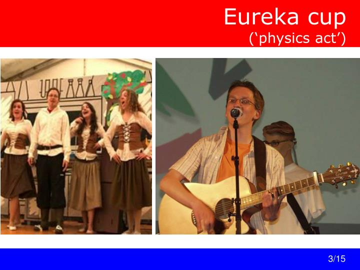 Eureka cup physics act