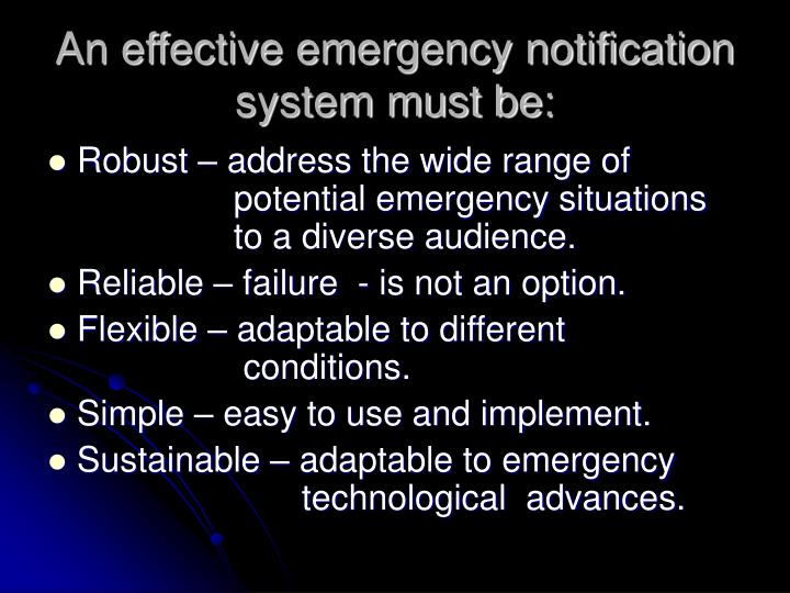 An effective emergency notification system must be: