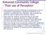 kirkwood community college their use of perception