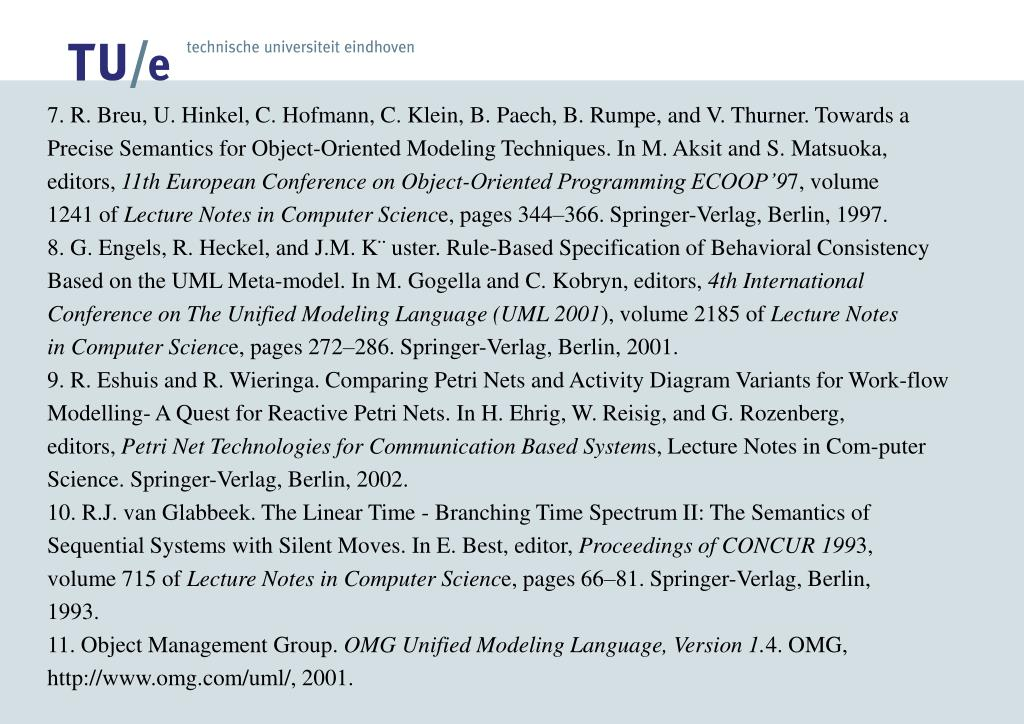 7. R. Breu, U. Hinkel, C. Hofmann, C. Klein, B. Paech, B. Rumpe, and V. Thurner. Towards a