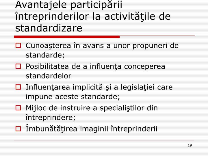Avantajele participării întreprinderilor la activităţile de standardizare