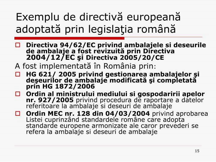 Exemplu de directivă europeană adoptată prin legislaţia română