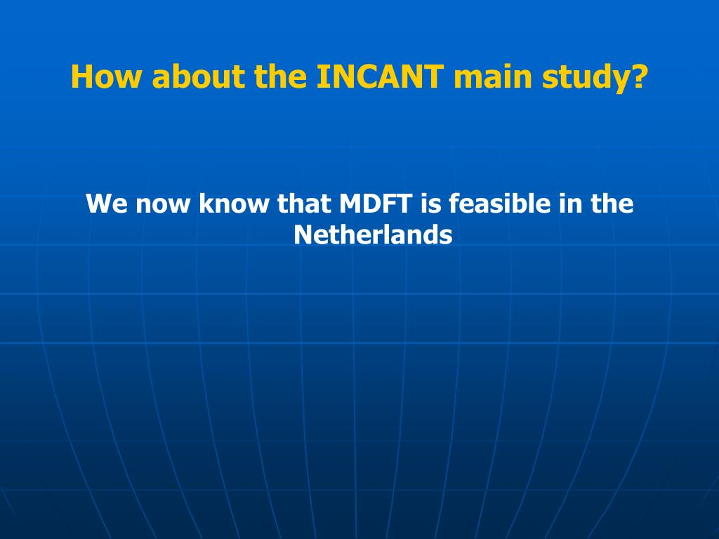 How about the INCANT main study?