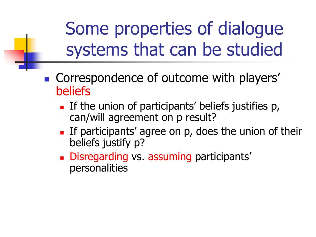 Some properties of dialogue systems that can be studied