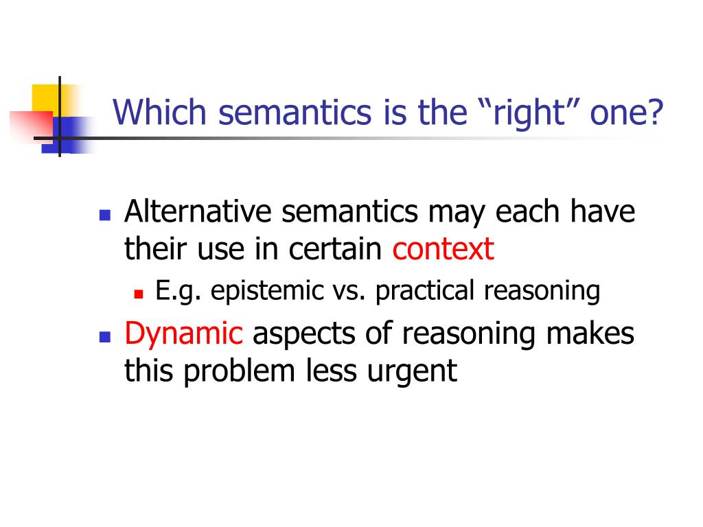 """Which semantics is the """"right"""" one?"""