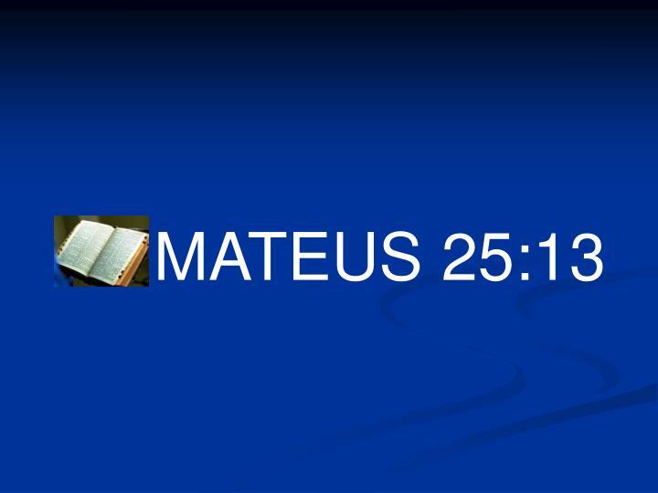 MATEUS 25:13