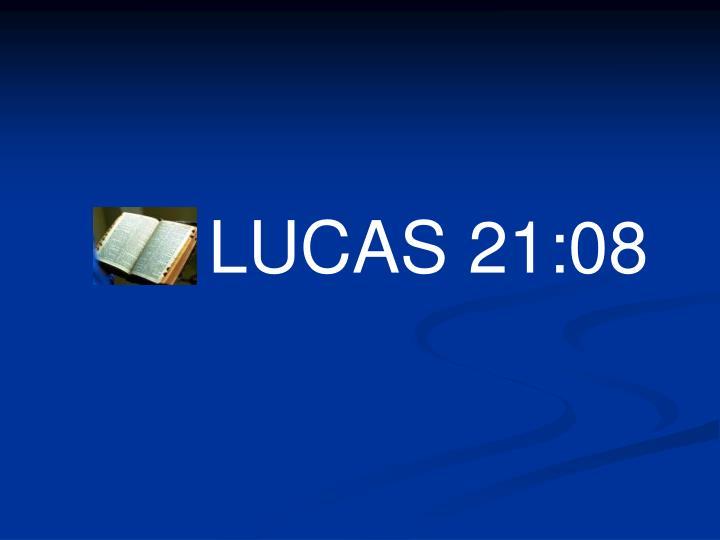 LUCAS 21:08