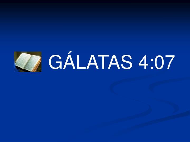 GÁLATAS 4:07