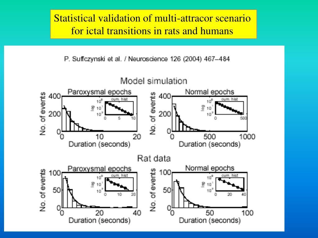 Statistical validation of multi-attracor scenario