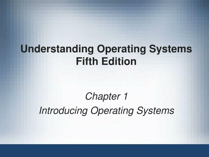 Understanding operating systems fifth edition l.jpg