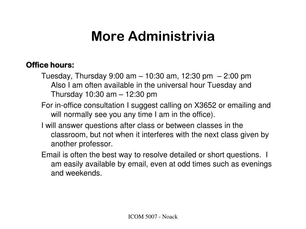 More Administrivia