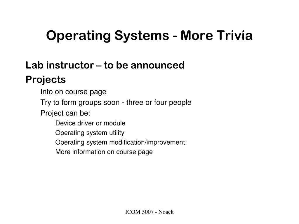 Operating Systems - More Trivia
