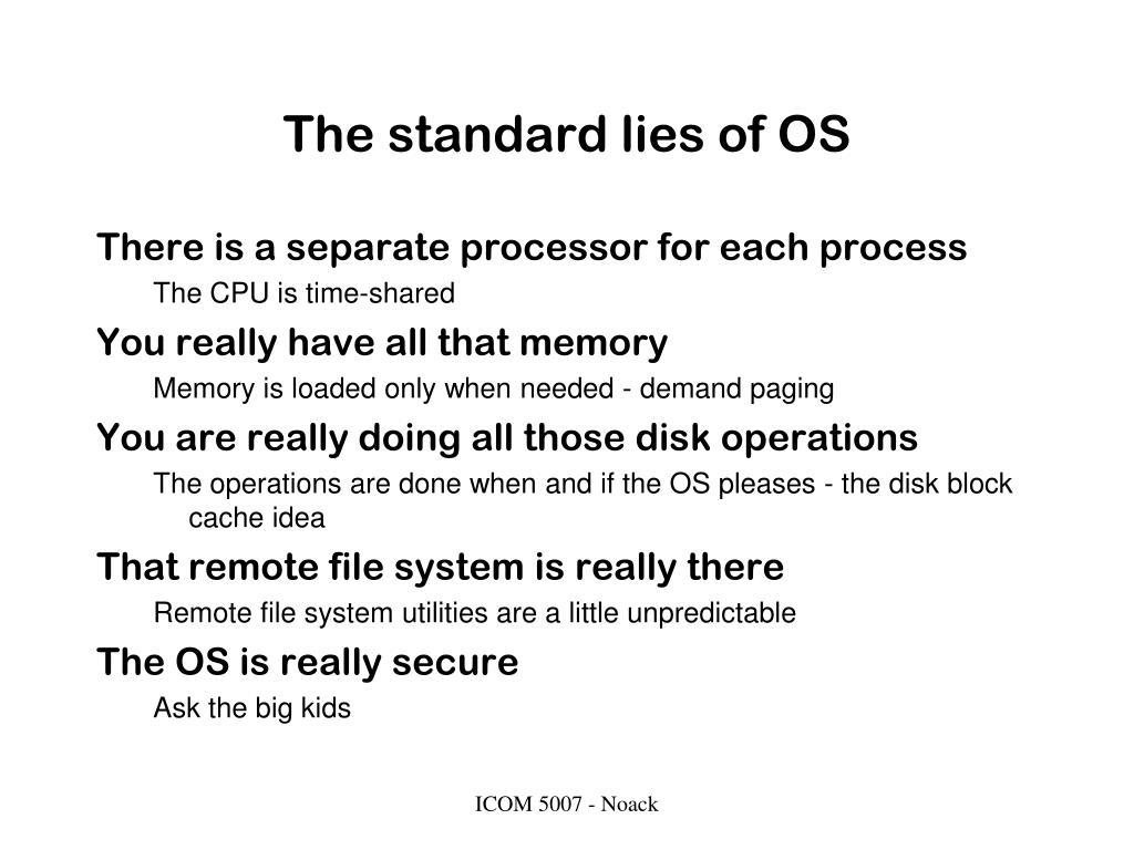 The standard lies of OS