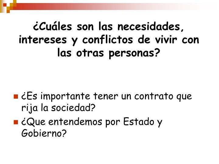 ¿Cuáles son las necesidades, intereses y conflictos de vivir con las otras personas?