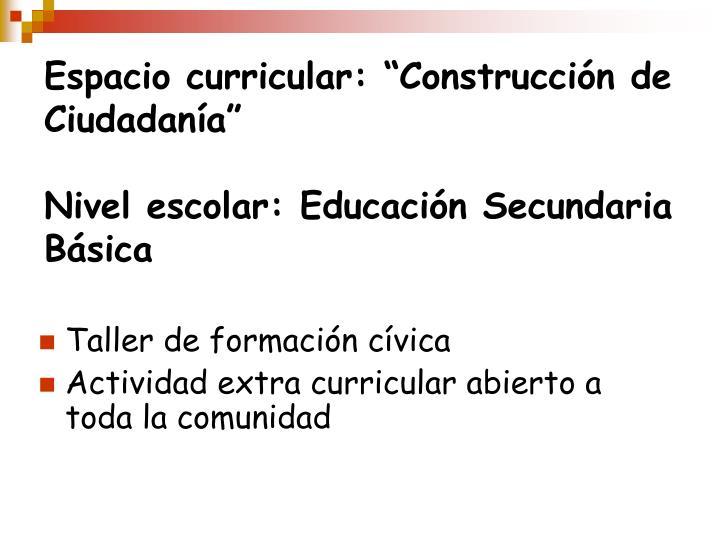 """Espacio curricular: """"Construcción de Ciudadanía"""""""