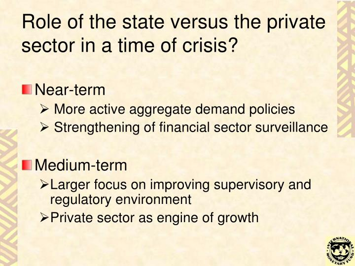 Role of the state versus the private sector in a time of crisis?