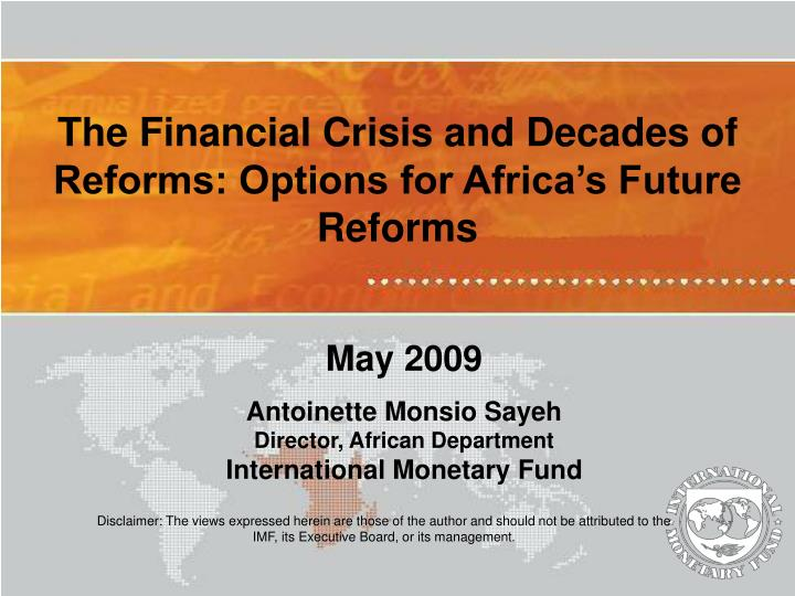 The Financial Crisis and Decades of Reforms: Options for Africa's Future Reforms