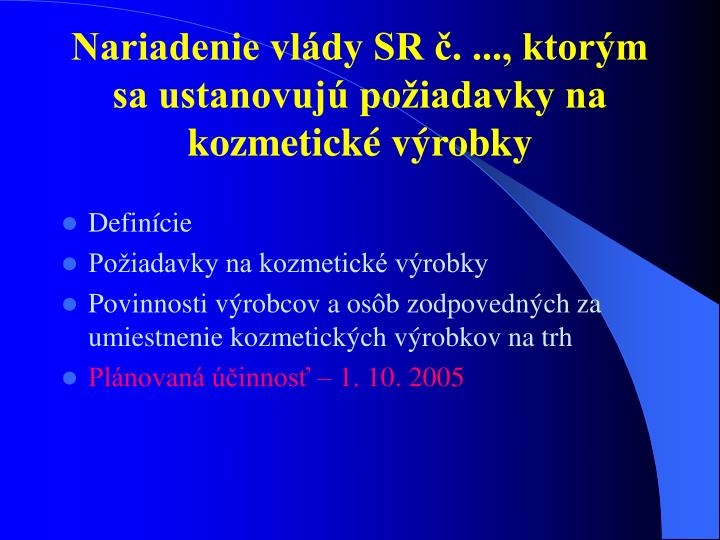 Nariadenie vlády SR č. ..., ktorým sa ustanovujú požiadavky na kozmetické výrobky
