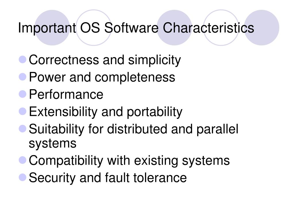 Important OS Software Characteristics