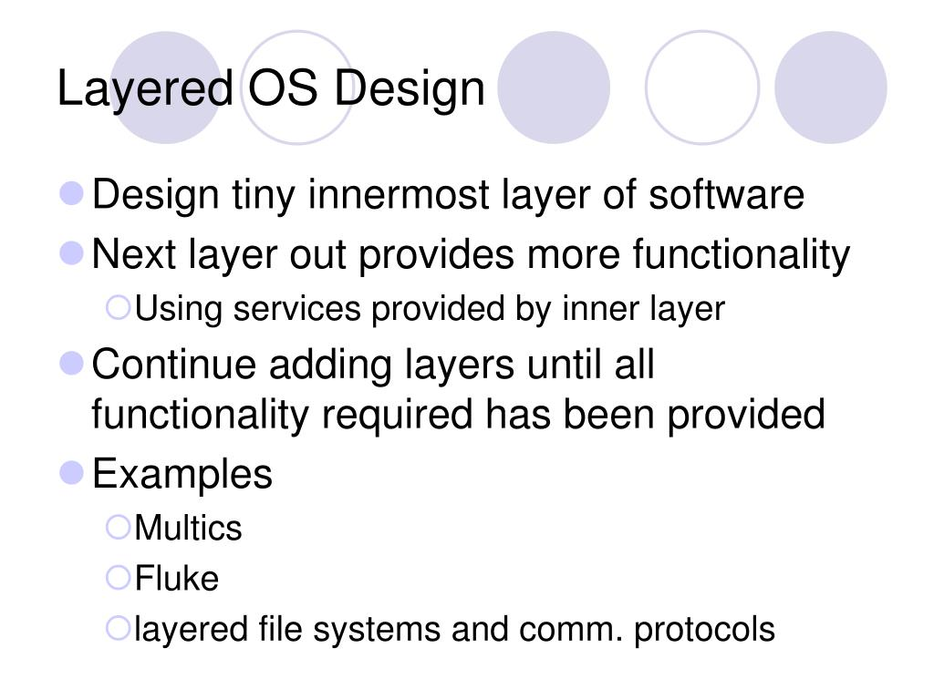 Layered OS Design