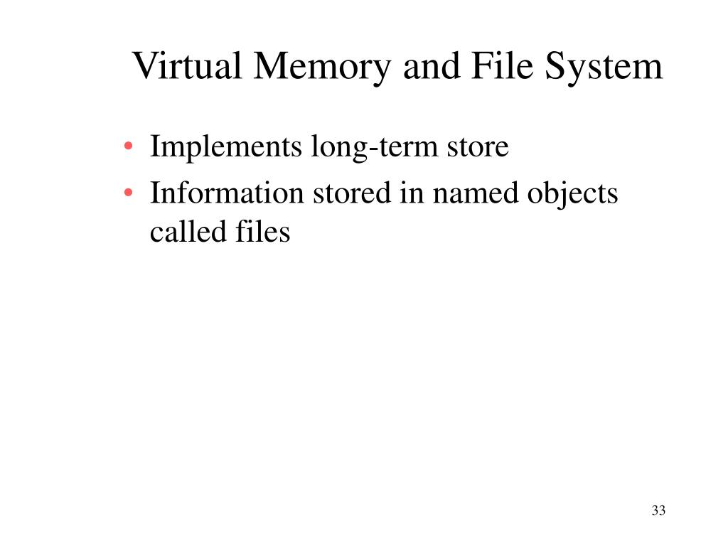 Virtual Memory and File System