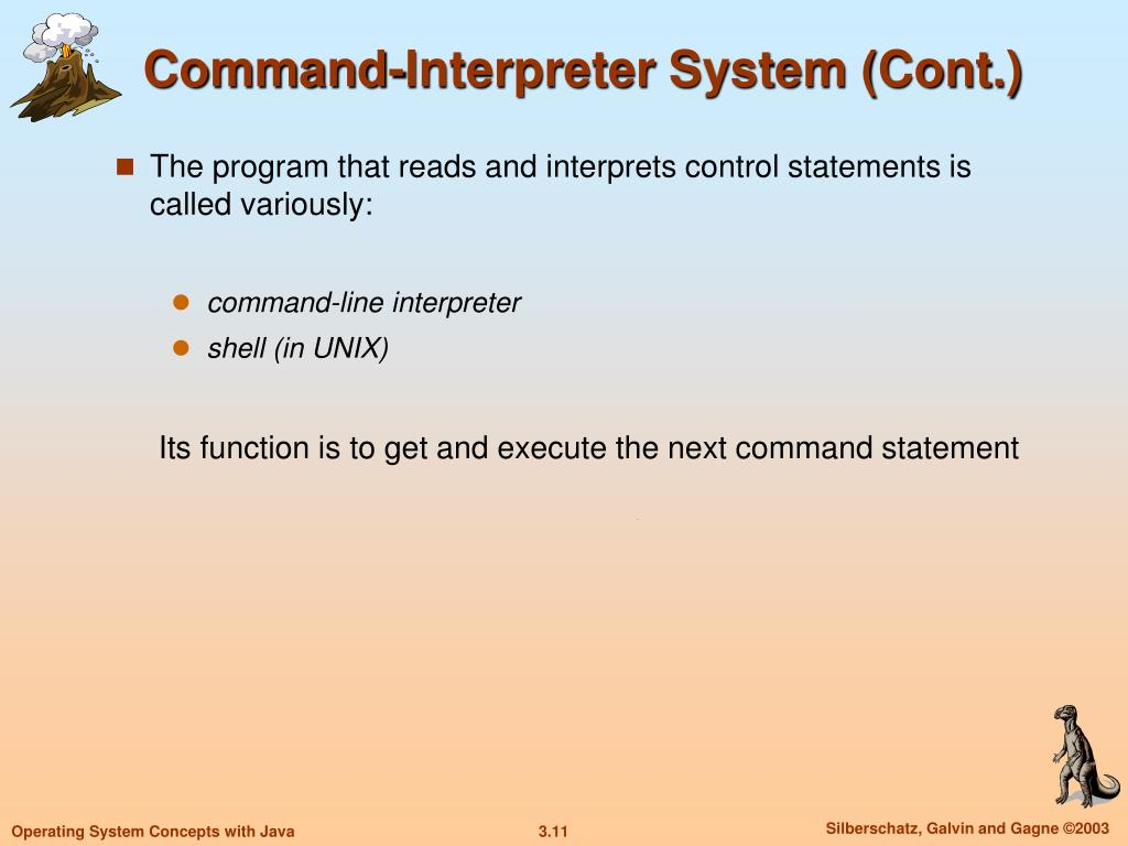Command-Interpreter System (Cont.)