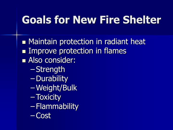 Goals for New Fire Shelter