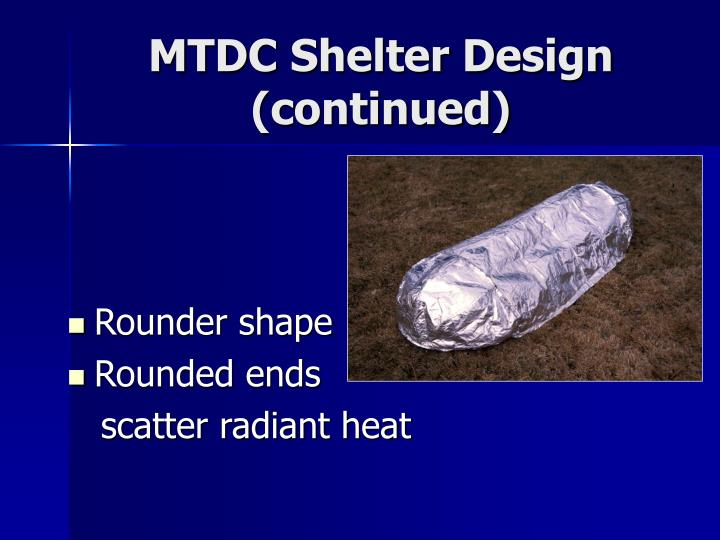 MTDC Shelter Design (continued)