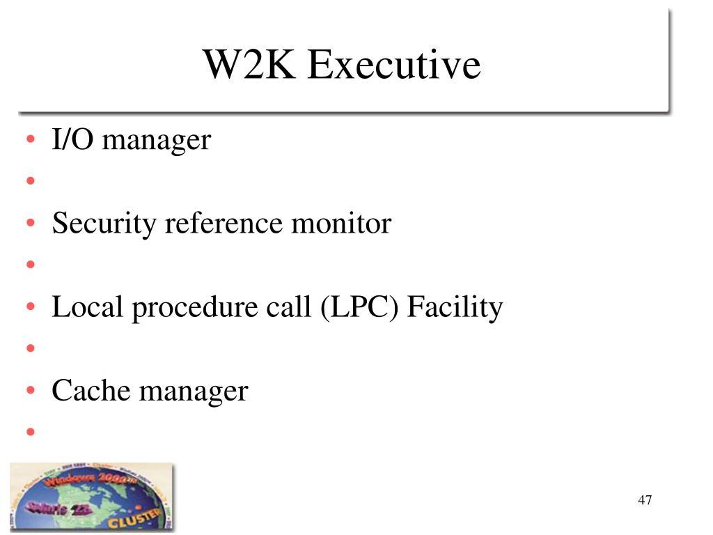 W2K Executive