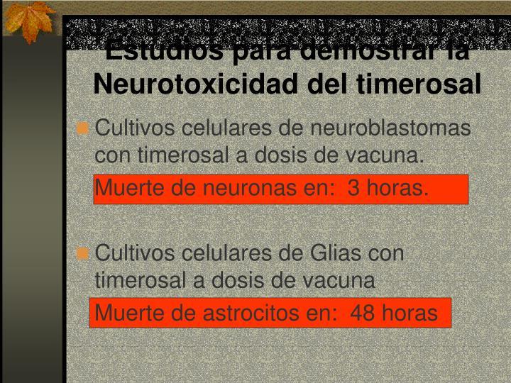 Estudios para demostrar la Neurotoxicidad del timerosal