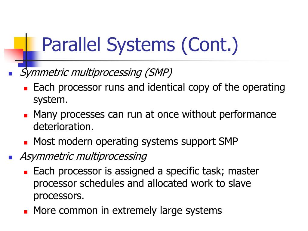 Parallel Systems (Cont.)