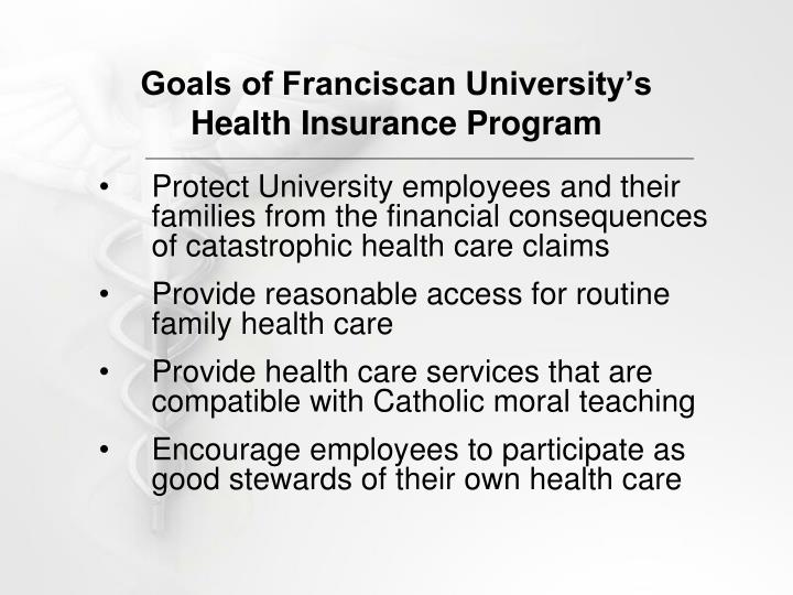 Goals of franciscan university s health insurance program