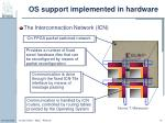 os support implemented in hardware10