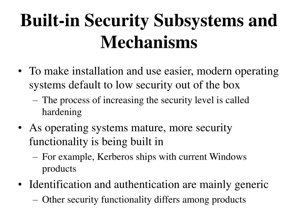 Built-in Security Subsystems and Mechanisms