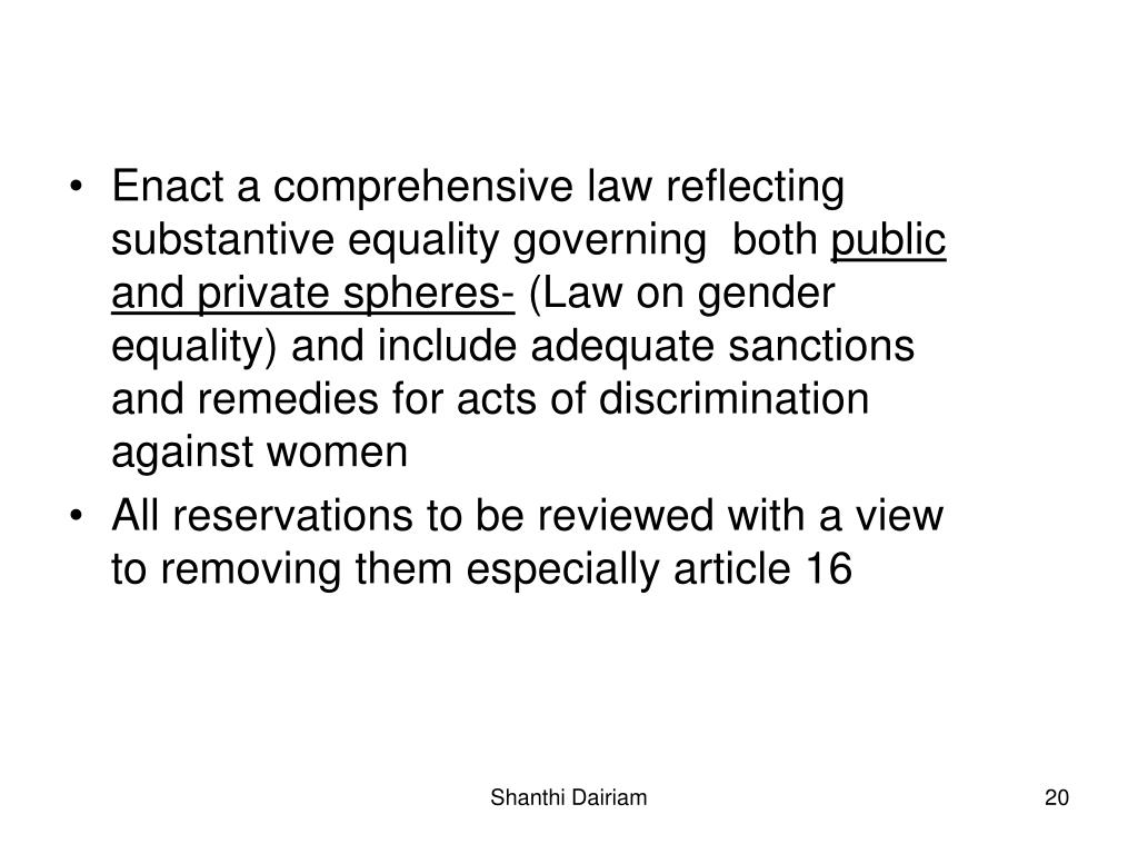 Enact a comprehensive law reflecting substantive equality governing  both