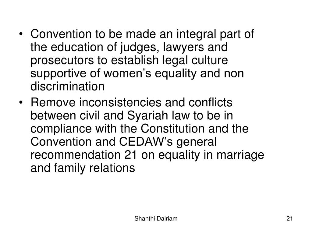 Convention to be made an integral part of the education of judges, lawyers and prosecutors to establish legal culture supportive of women's equality and non discrimination