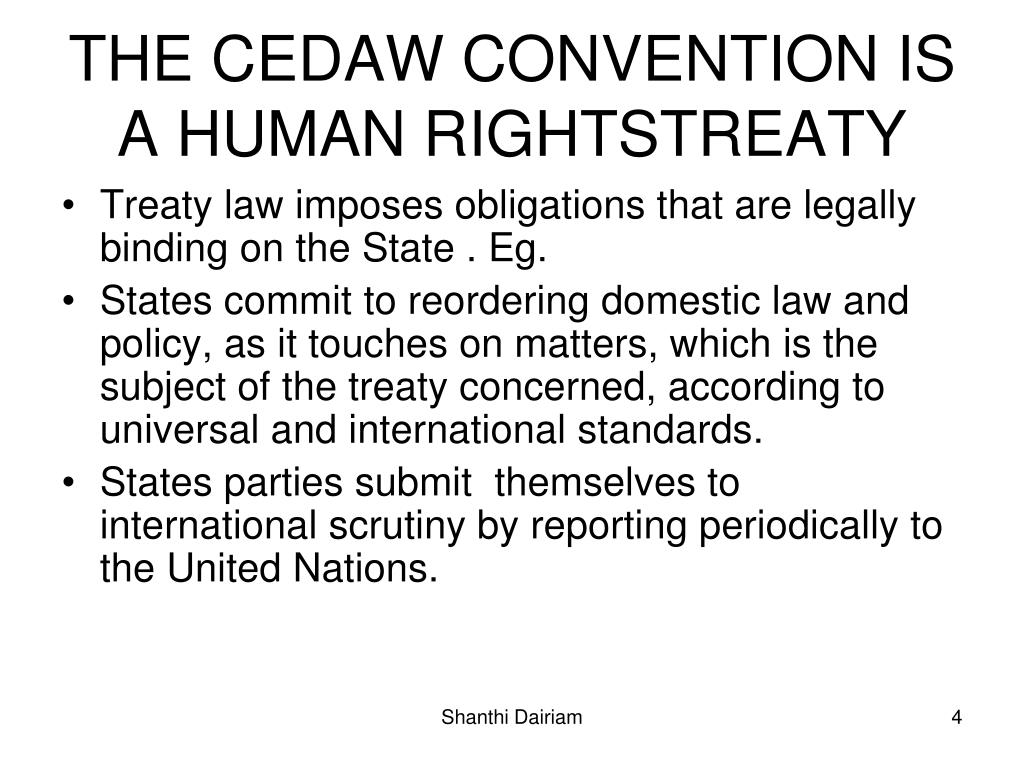 THE CEDAW CONVENTION IS A HUMAN RIGHTSTREATY
