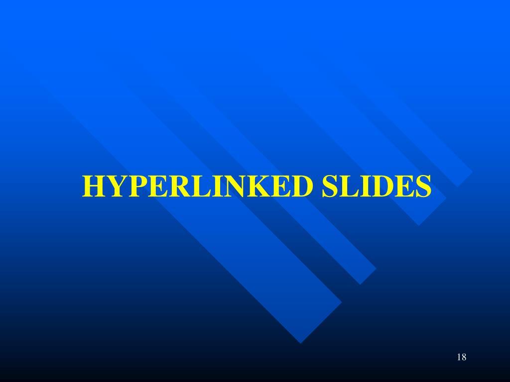 HYPERLINKED SLIDES