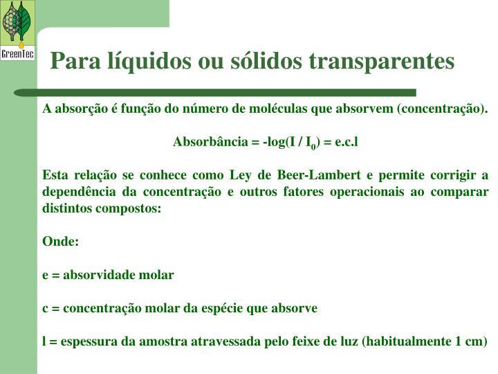 Para líquidos ou sólidos transparentes