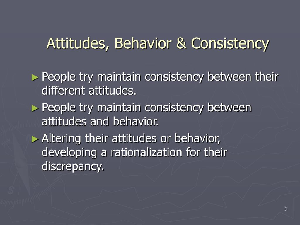 Attitudes, Behavior & Consistency