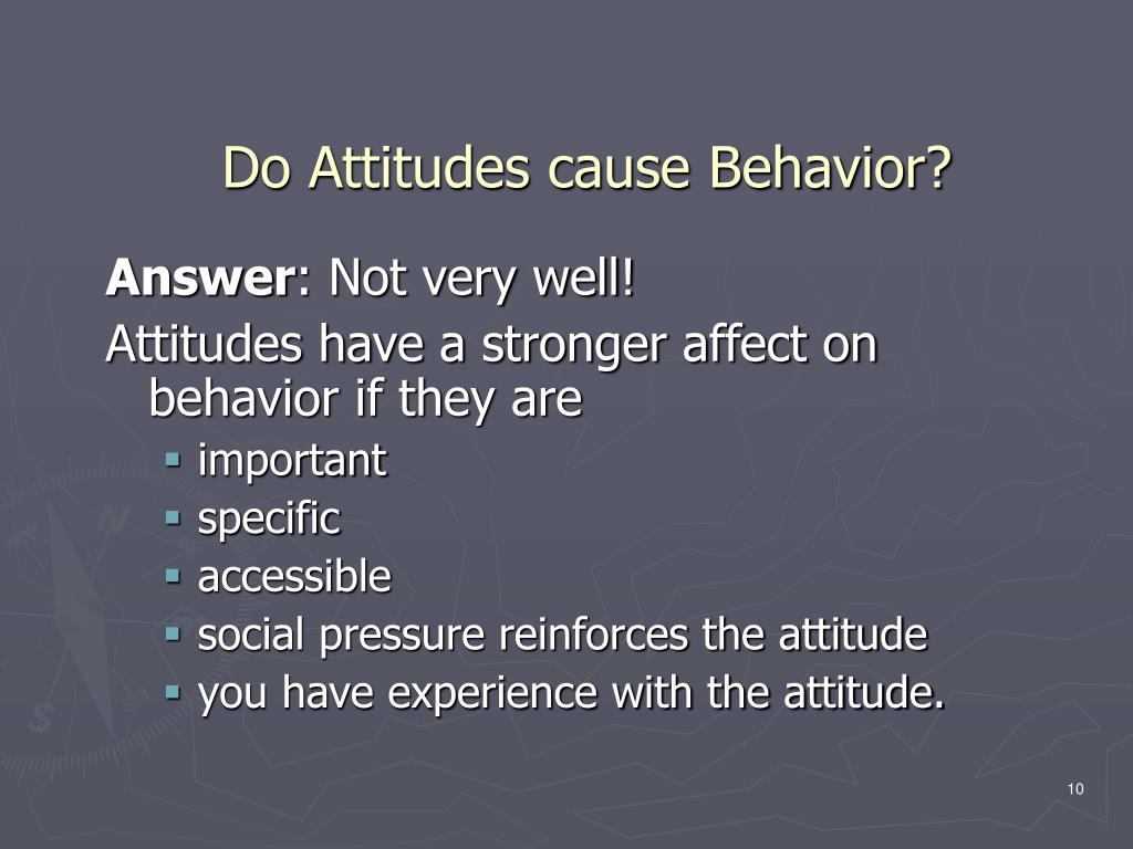 Do Attitudes cause Behavior?