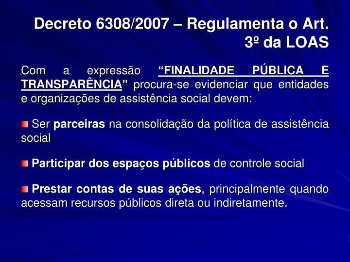 Decreto 6308/2007 – Regulamenta o Art. 3º da LOAS