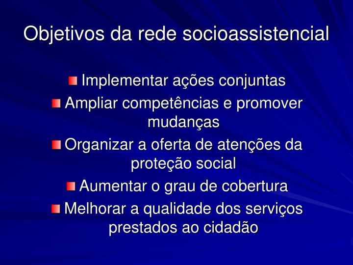 Objetivos da rede socioassistencial