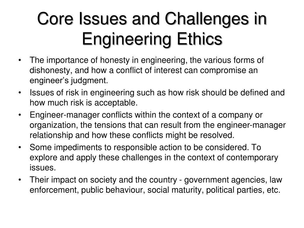Core Issues and Challenges in Engineering Ethics