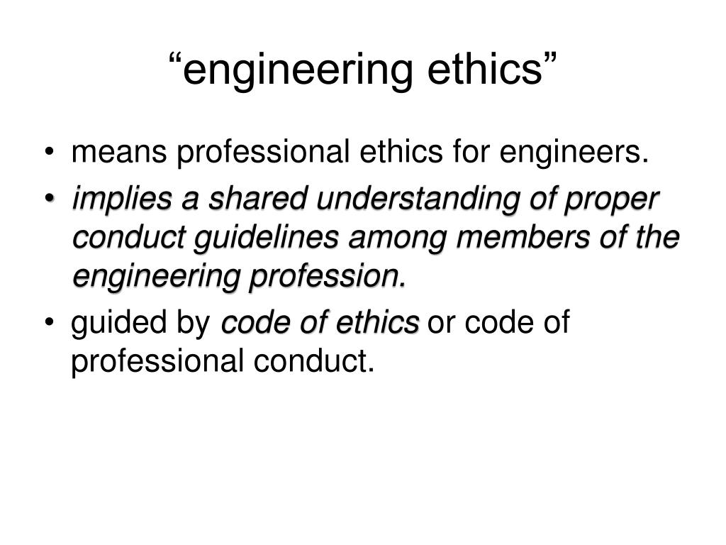 """engineering ethics"""