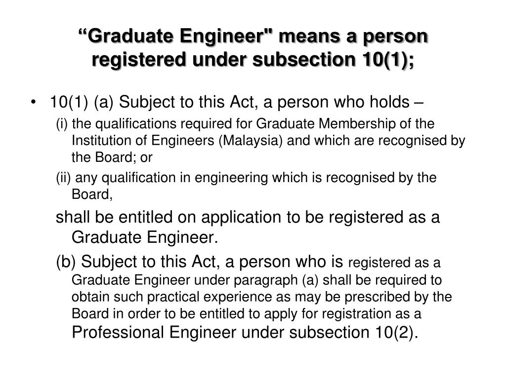 """Graduate Engineer"" means a person registered under subsection 10(1);"